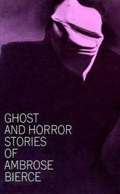 Ghost and Horror Stories of Ambrose Bierce