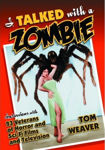 I Talked with a Zombie by Tom Weaver
